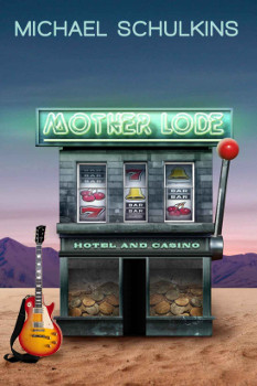 Mother Lode - novel by Michael Schulkins
